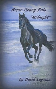 Crazy Horse Pals: Midnight ebook by David Layman