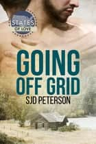 Going Off Grid ebook by SJD Peterson