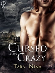 Cursed and Crazy ebook by Tara Nina