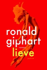 Lieve ebook by Ronald Giphart