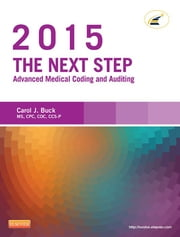 The Next Step: Advanced Medical Coding and Auditing, 2015 Edition ebook by Carol J. Buck