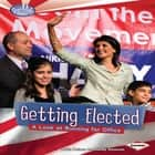 Getting Elected - A Look at Running for Office audiobook by