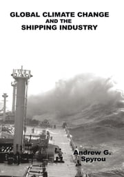 Global Climate Change and the Shipping Industry ebook by Andrew G. Spyrou