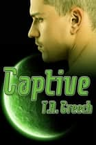 Captive ebook by T.A. Creech