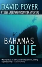 BAHAMAS BLUE ebook by David Poyer