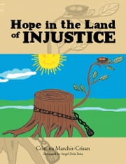 Hope in the Land of Injustice ebook by Cristina Marchis-Crisan
