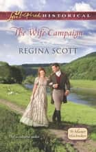 The Wife Campaign ebook by Regina Scott