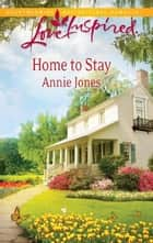 Home to Stay ebook by Annie Jones