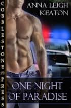 One Night in Paradise ebook by Anna Leigh Keaton