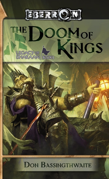 The Doom of Kings - Legacy of Dhakaan, Book 1 ebook by Don Bassingthwaite
