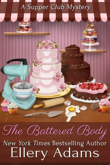 The Battered Body: A Supper Club Mystery ebook by Ellery Adams