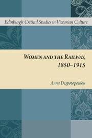Women and the Railway, 1850-1915 ebook by Anna Despotopoulou