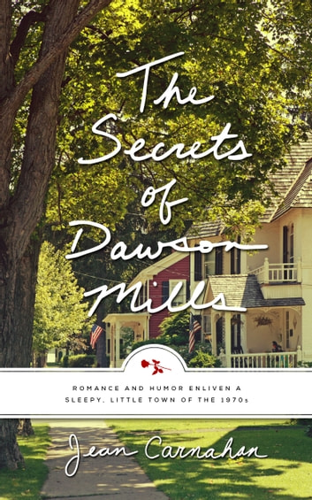 The Secrets of Dawson Mills ebook by Jean Carnahan