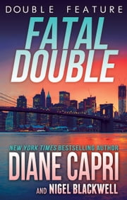 Fatal Double: Two Jess Kimball Thrillers ebook by Diane Capri, Nigel Blackwell