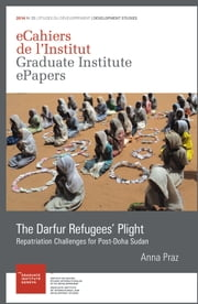 The Darfur Refugees' Plight - Repatriation Challenges for Post-Doha Sudan ebook by Anna Praz