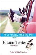 Boston Terrier ebook by Elaine Waldorf Gewirtz