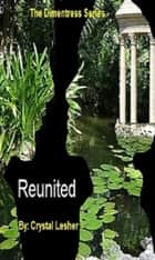 Reunited ebook by Crystal Lesher