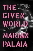The Given World ebook by Marian Palaia
