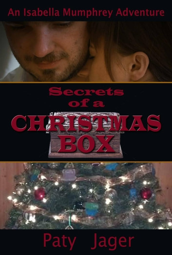 Secrets of a Christmas Box - Isabella Mumphrey Adventure Series ebook by Paty Jager