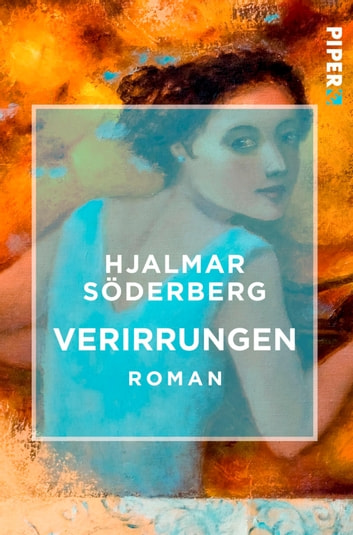 Verirrungen - Roman ebook by Hjalmar Söderberg
