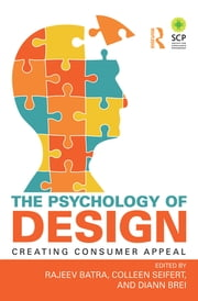 The Psychology of Design - Creating Consumer Appeal ebook by Rajeev Batra,Colleen Seifert,Diann Brei