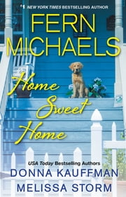 Home Sweet Home ebook by Fern Michaels, Donna Kauffman, Melissa Storm