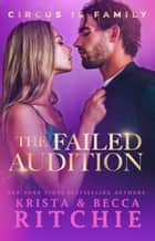 The Failed Audition ebook by Krista Ritchie, Becca Ritchie