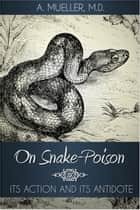 On Snake-Poison ebook by A. Mueller
