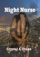 Night Nurse ebook by Crystal Evans