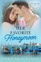Her Favorite Honeymoon ebook by Barbara Lohr