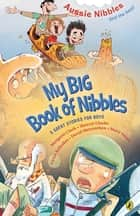 My Big Book of Nibbles ebook by Various