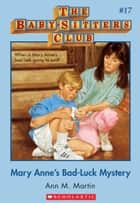 The Baby-Sitters Club #17: Mary Anne's Bad-Luck Mystery ebook by Ann M. Martin