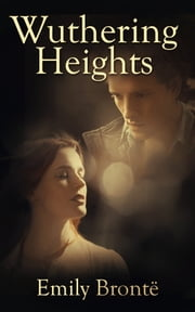 Wuthering Heights - [Annotated] [Free Audio Links] ebook by Emily Brontë