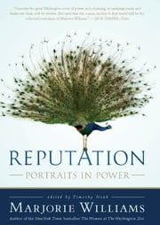 Reputation - Portraits in Power ebook by Marjorie Williams,Timothy Noah