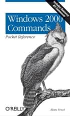 Windows 2000 Commands Pocket Reference ebook by Æleen Frisch