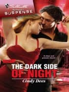 The Dark Side of Night ebook by Cindy Dees
