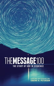 The Message 100 Devotional Bible - The Story of God in Sequence ebook by Eugene H. Peterson