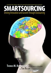 Smartsourcing: Driving Innovation And Growth Through Outsourcing ebook by Thomas M. Koulopoulos,Tom Roloff