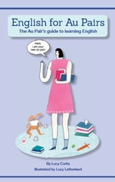 English for Au Pairs - The Au Pair's guide to learning English ebook by Lucy Curtis