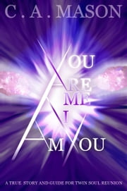 You are Me, I am You ebook by C. A. Mason