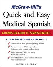 McGraw-Hill's Quick and Easy Medical Spanish ebook by Claudia Kechkian