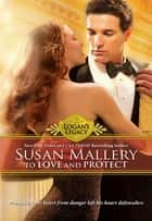 To Love and Protect ebook by Susan Mallery