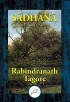 Sadhana - The Realisation of Life ebook by Rabindranath Dr Tagore