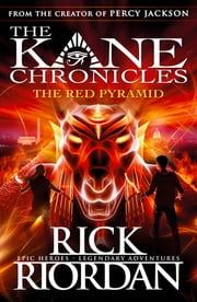 The Red Pyramid (The Kane Chronicles Book 1) - The Red Pyramid eBook by Rick Riordan