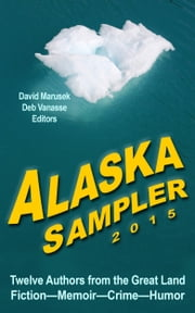 Alaska Sampler 2015 ebook by Deb Vanasse