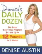 Denise's Daily Dozen ebook by Denise Austin