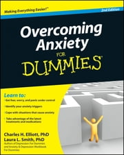 Overcoming Anxiety For Dummies ebook by Charles H. Elliott,Laura L. Smith