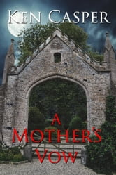 A Mother's Vow ebook by Ken Casper