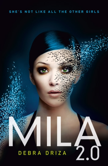 MILA 2.0 ebook by Debra Driza