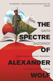 The Spectre of Alexander Wolf ebook by Gaito Gazdanov,Bryan Karetnyk